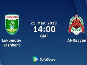 Nhận định Lokomotiv Tashkent vs Al Rayyan, 21h ngày 21/05