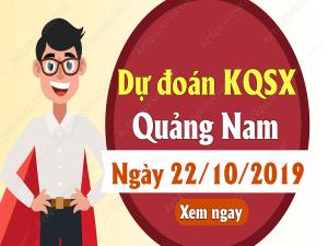 Dự đoán kqxs Quảng Nam ngày 22/10 chuẩn xác