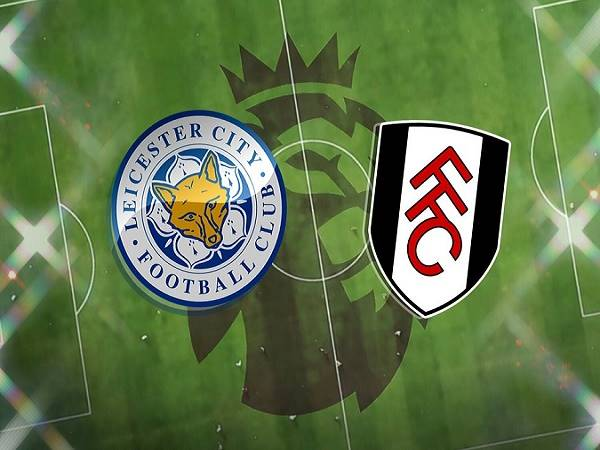 Soi kèo Leicester vs Fulham - 00h30 01/12, Ngoại hạng Anh
