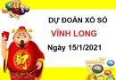 Dự đoán XSVL ngày 15/1/2021 chốt lô số đẹp Vĩnh Long hôm nay