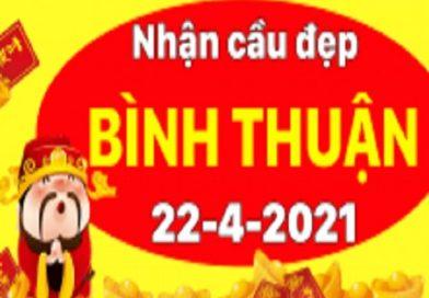 Dự đoán XSBTH 22/04/2021 – Dự đoán Xổ Số Bình Thuận Thứ 5
