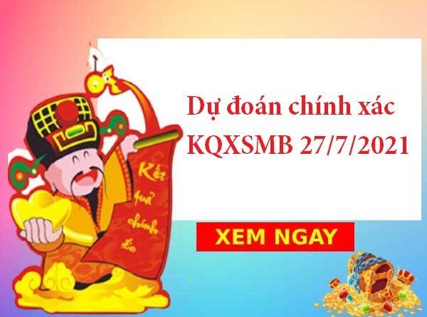 Dự đoán chính xác KQXSMB 27/7/2021