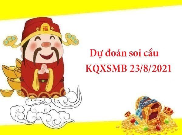 Dự đoán soi cầu KQXSMB 23/8/2021