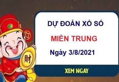 Dự đoán XSMT ngày 3/8/2021 – Dự đoán xổ số miền Trung