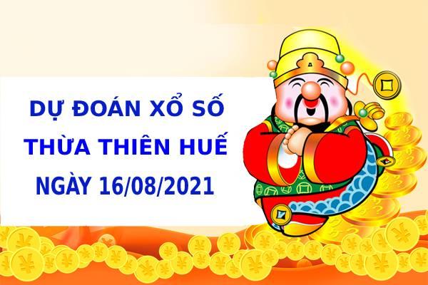 Dự đoán xổ số Thừa Thiên Huế 16/8/2021 hôm nay thứ 2