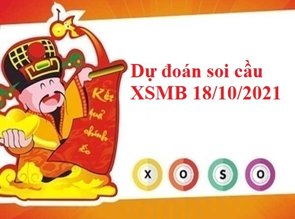 Dự đoán soi cầu XSMB 18/10/2021