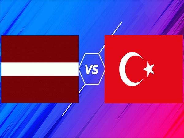 Tip kèo Latvia vs Thổ Nhĩ Kỳ – 01h45 12/10, VL World Cup 2022